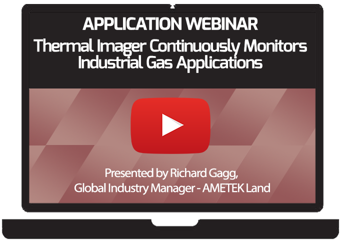 Webinar - Thermal Imager Continuously Monitors Industrial Gas Applications